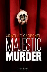 """Couverture du thriller d'Armelle Carbonel, """"Majestic Murder"""" (éditions Fleur sauvage)"""