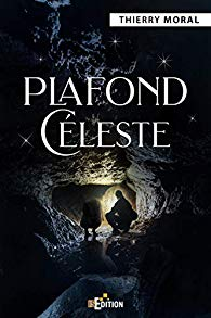Plafond céleste, roman de Thierry Moral (IS Édition)